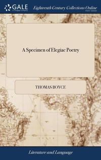 bokomslag A Specimen Of Elegiac Poetry