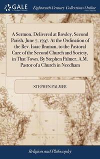 bokomslag A Sermon, Delivered At Rowley, Second Pa