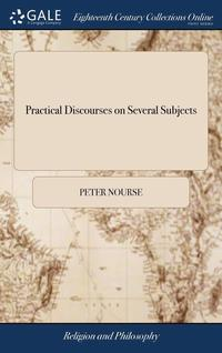bokomslag Practical Discourses On Several Subjects