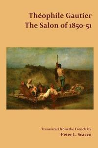 bokomslag The Salon of 1850-51 / Translated from the French by Peter L. Scacco