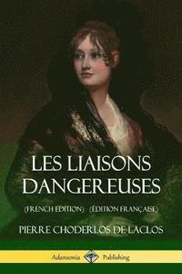 bokomslag Les Liaisons dangereuses (French Edition) (Edition Francaise)