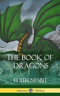 bokomslag The Book of Dragons (Hardcover)