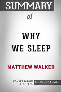 bokomslag Summary of Why We Sleep by Matthew Walker