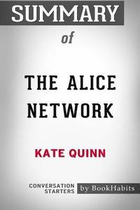 bokomslag Summary of the Alice Network by Kate Quinn