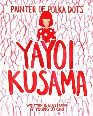 bokomslag Painter of Polka Dots: Yayoi Kusama