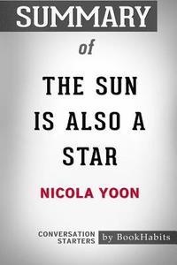 bokomslag Summary of the Sun Is Also a Star by Nicola Yoon