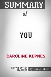 bokomslag Summary of You by Caroline Kepnes