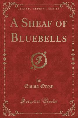 bokomslag A Sheaf of Bluebells (Classic Reprint)