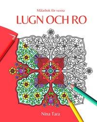 bokomslag Lugn och ro : målarbok för vuxna