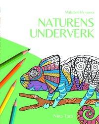 bokomslag Naturens underverk : målarbok för vuxna