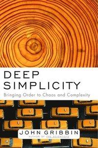 bokomslag Deep Simplicity: Bringing Order to Chaos and Complexity