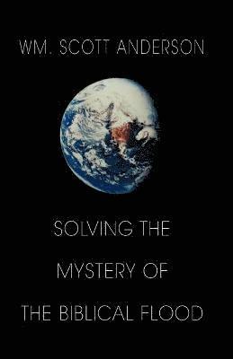 bokomslag Solving the Mystery of the Biblical Flood
