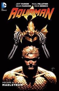 bokomslag Aquaman Vol. 6: Maelstrom