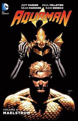 Aquaman Vol. 6: Maelstrom 1
