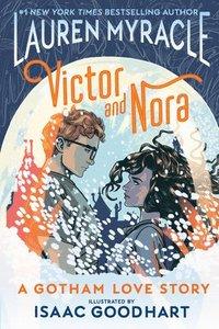 bokomslag Victor and Nora: A Gotham Love Story