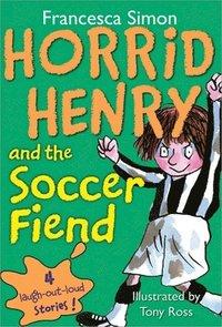 bokomslag Horrid Henry and the Soccer Fiend