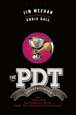 bokomslag Pdt cocktail book - the complete bartenders guide from the celebrated speak