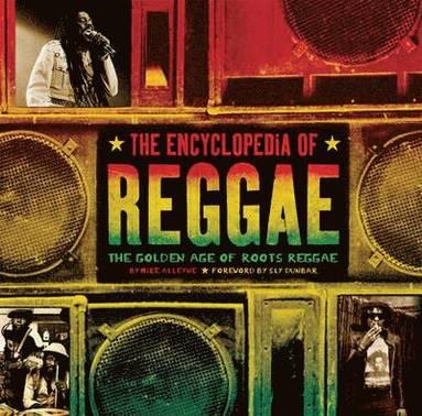 bokomslag The Encyclopedia of Reggae