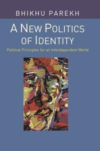 bokomslag A New Politics of Identity: Political Principles for an Interdependent World
