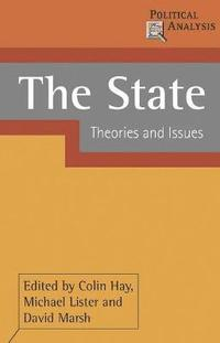 bokomslag The State: Theories and Issues