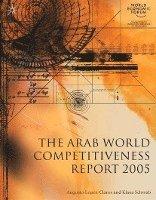 bokomslag The Arab World Competitiveness Report 2005