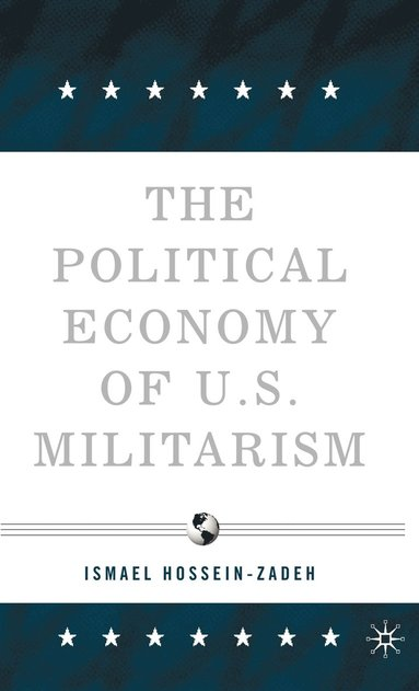 bokomslag The Political Economy of U.S. Militarism