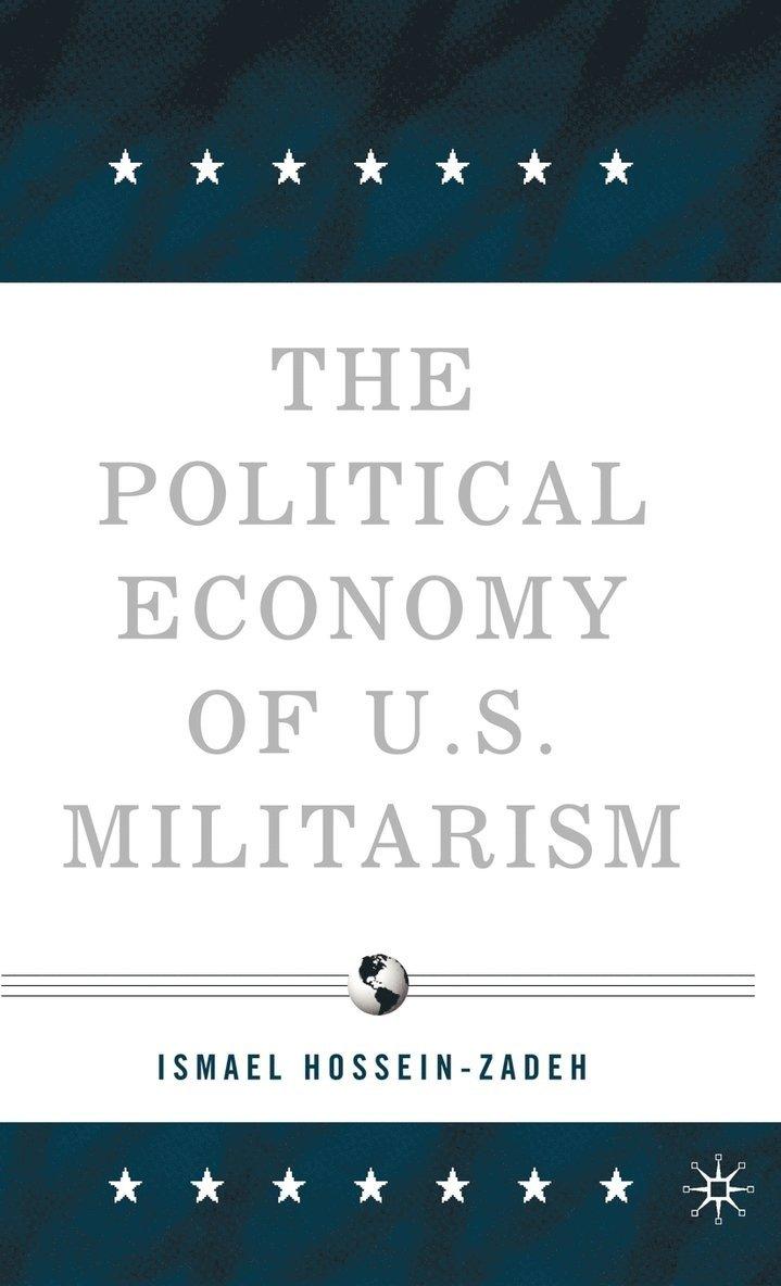 The Political Economy of U.S. Militarism 1