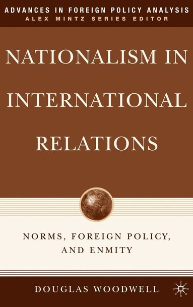 bokomslag Nationalism in International Relations: Norms, Foreign Policy, and Enmity