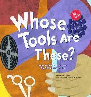 bokomslag Whose Tools Are These?: A Look at Tools Workers Use - Big, Sharp, and Smooth