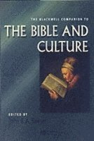 bokomslag The Blackwell Companion to the Bible and Culture