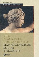 bokomslag The Blackwell Companion to Major Classical Social Theorists