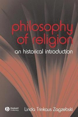 bokomslag The Philosophy of Religion: An Historical Introduction