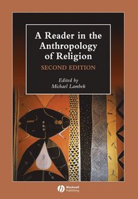 bokomslag A Reader in the Anthropology of Religion, 2nd Edition