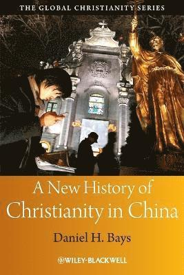 bokomslag A New History of Christianity in China