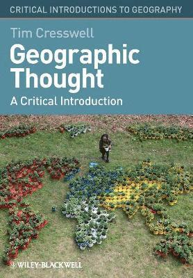 bokomslag Geographic Thought: A Critical Introduction
