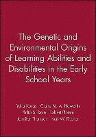 bokomslag The Genetic and Environmental Origins of Learning Abilities and Disabilities in the Early School Years