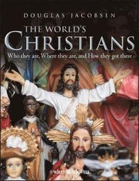 bokomslag The World's Christians: Who they are, Where they are, and How they got ther