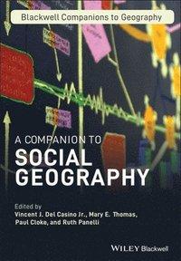 bokomslag A Companion to Social Geography