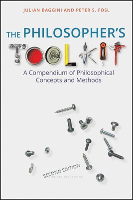 bokomslag The Philosopher's Toolkit: A Compendium of Philosophical Concepts and Metho