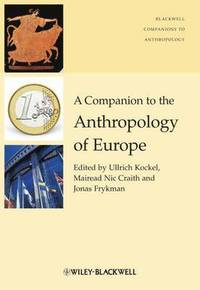 bokomslag A Companion to the Anthropology of Europe
