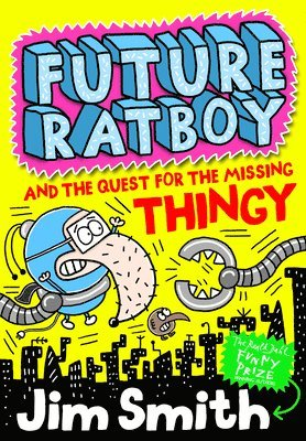 bokomslag Future Ratboy and the Quest for the Missing Thingy