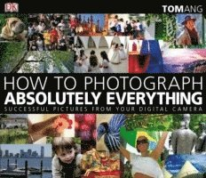 bokomslag How to Photograph Absolutely Everything