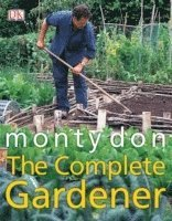 bokomslag The Complete Gardener: A Practical, Imaginative Guide to Every Aspect of Gardening