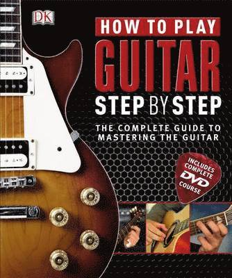 bokomslag How to play guitar step by step - the complete guide to mastering the guita