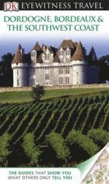 Dordogne, Bordeaux & the Southwe