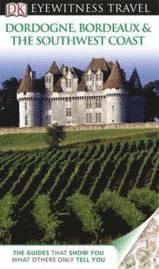 Dordogne, Bordeaux & the Southwe