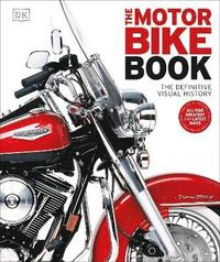 bokomslag The Motorbike Book: The Definitive Visual History