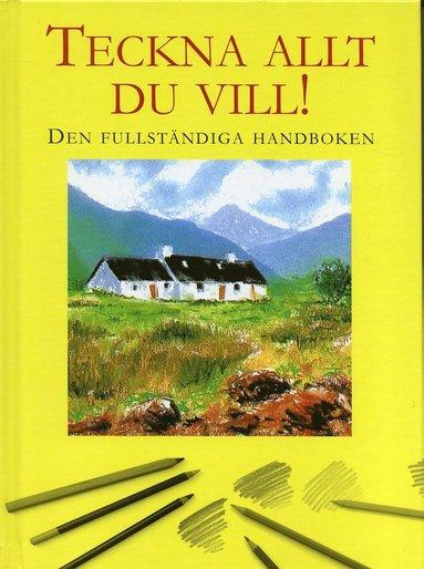 bokomslag Teckna allt du vill! : Den fullständiga handboken