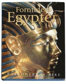 bokomslag Forntidens Egypten : Faraonernas rike