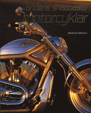 bokomslag Världens snabbaste motorcyklar